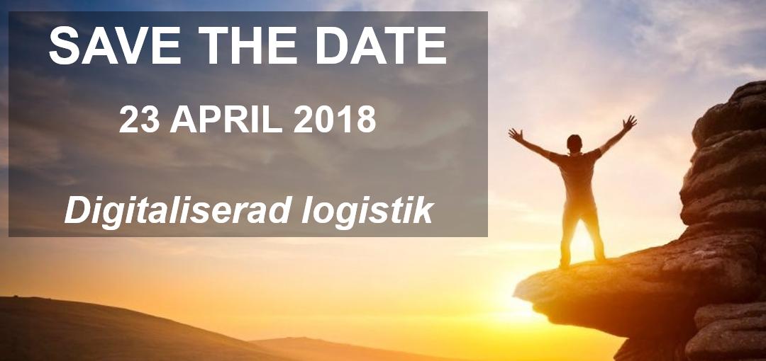 Digitaliserad Logistik – så enkelt är det! Årets Inspirationsdag i Stockholm 23 April