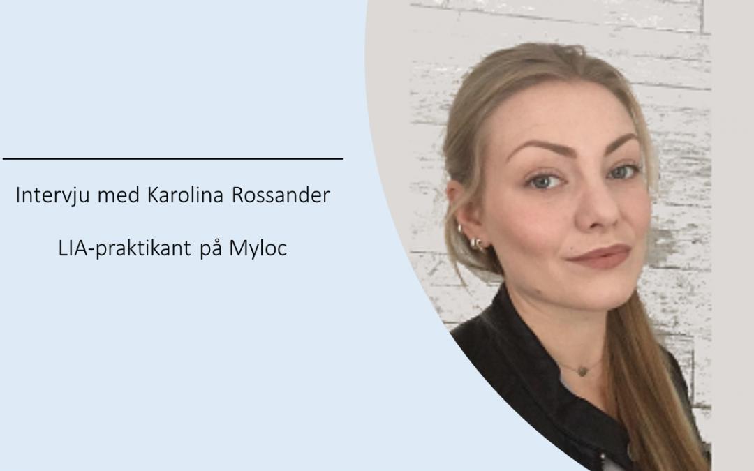 """Karolina Rossander, LIA-praktikant på Myloc: """"Här skapas framtiden"""""""