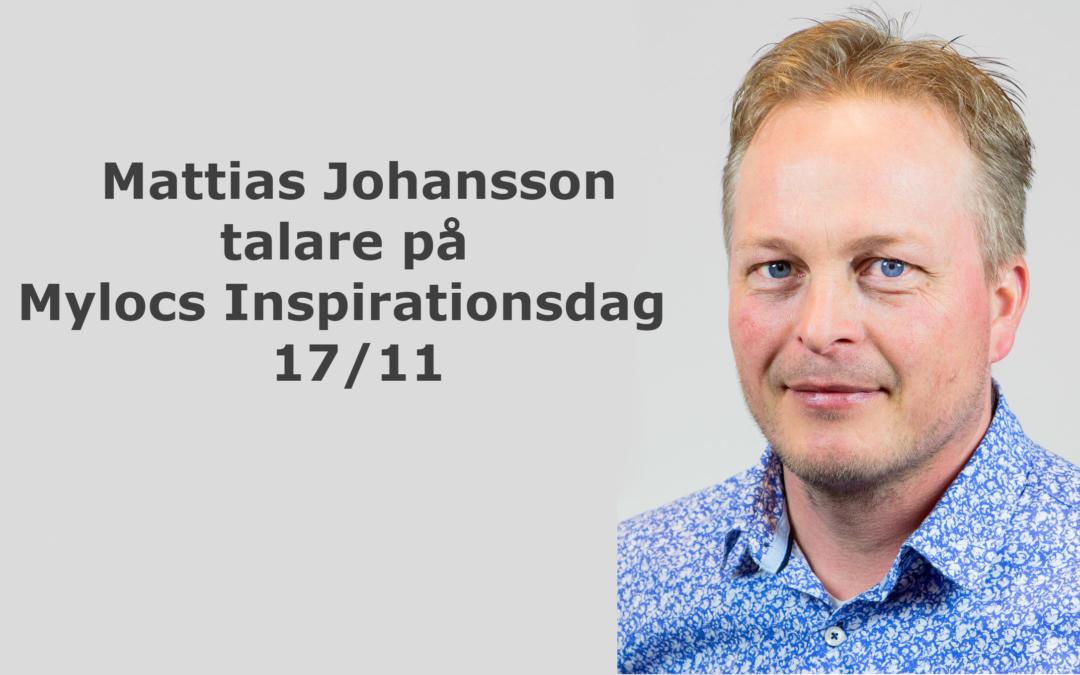 Mattias Johansson talare på Mylocs inspirationsdag!